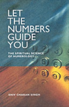 Let the Numbers Guide You : The Spiritual Science of Numerology, Paperback Book