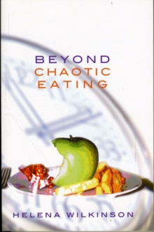 Beyond Chaotic Eating, Paperback Book