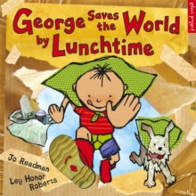 George Saves the World by Lunchtime, Paperback Book