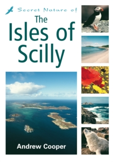 Secret Nature of the Isles of Scilly, Paperback Book