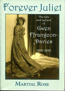 Forever Juliet : The Life and Letters of GWEN Ferangcon-Davies 1891-1992, Paperback Book
