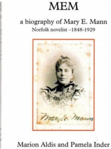 MEM : A Biography of Mary E. Mann, Novelist 1848-1929, Paperback Book