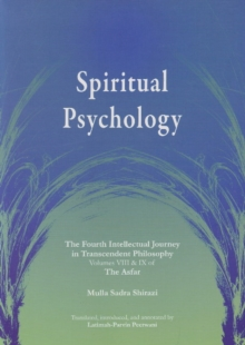 Spiritual Psychology : The Fourth Intellectual Journey in Transcendent Philosophy - Volumes VIII & IX of The Asfar, Paperback Book