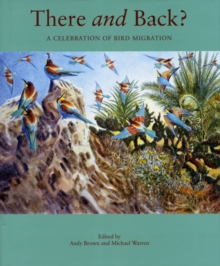 There and Back : A Celebration of Bird Migration, Hardback Book