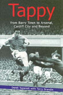 Tappy : From Barry Town to Arsenal, Cardiff City and Beyond, Paperback Book