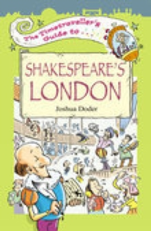 The Timetraveller's Guide to Shakespeare's London, Paperback / softback Book