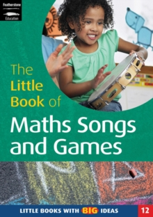 The Little Book of Maths Songs and Games : Little Books with Big Ideas, Paperback / softback Book
