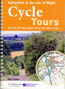 Hampshire & the Isle of Wight Cycle Tours : On and Off-road Routes Taking Less Than a Day, Paperback Book