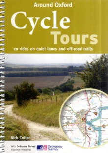 Cycle Tours Around Oxford : 20 Rides on Quiet Lanes and Off-road Trails, Paperback Book