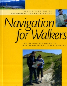 Navigation for Walkers : The Definitive Guide to Map Reading, Paperback Book