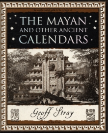 The Mayan and Other Ancient Calendars, Paperback Book