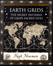 Earth Grids : The Secret Patterns of Gaia's Sacred Sites, Paperback / softback Book