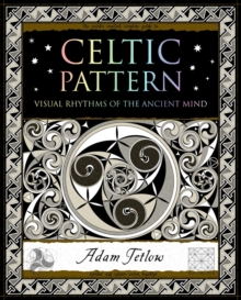 Celtic Pattern : Visual Rhythms of the Ancient Mind, Paperback Book