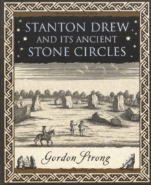 Stanton Drew : and Its Ancient Stone Circles, Paperback Book