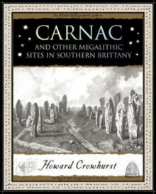 Carnac : And Other Megalithic Sites in Southern Brittany, Paperback / softback Book
