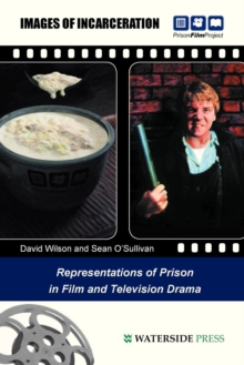 Images of Incarceration : Representations of Prison in Film and Television Drama, Paperback / softback Book