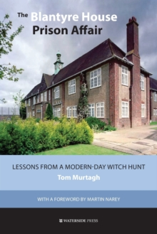The Blantyre House Prison Affair : Lessons from a Modern-day Witch Hunt, Paperback Book