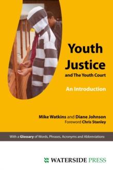 Youth Justice and The Youth Court : An Introduction, Paperback Book