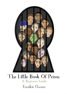 The Little Book of Prison : A Beginners Guide, Paperback / softback Book