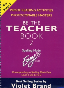 "Spelling Made Easy: be the Teacher : Corresponding to ""Spelling Made Easy"" Level 2 and Level 3 Proof Reading Activities, Photocopiable Masters Book 2, Paperback / softback Book"