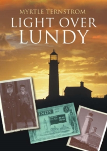 Light Over Lundy : A History of the Old Light and Fog Signal Station, Paperback Book
