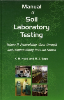 Manual of Soil Laboratory Testing : Permeability, Shear Strength and Compressibility Tests Pt. 2, Hardback Book