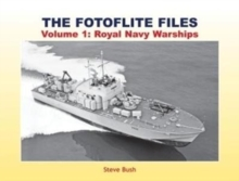 The Fotoflite Files : Volume 1: Royal Navy Warships, Paperback Book