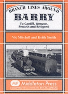Branch Lines Around Barry : To Cardiff, Wenvoe, Penarth and Bridgend, Hardback Book