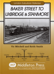 Baker Street to Uxbridge and Stanmore, Hardback Book
