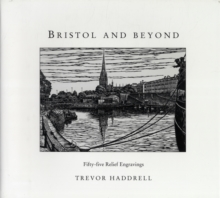 Bristol and Beyond : Fifty-five Relief Engravings, Hardback Book