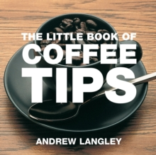 The Little Book of Coffee Tips, Paperback / softback Book