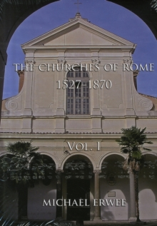 The Churches of Rome, 1527-1870 : Churches v. I, Hardback Book