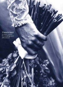 Handfast : Scottish Poems for Weddings and Affirmations, Hardback Book