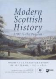 Modern Scottish History 1707 to the Present: Transformation of Scotland, 1707-1850 v. 1, Paperback / softback Book