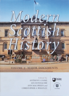 Modern Scottish History 1707 to the Present : Modern Scottish History 1707 to the Present: Major Documents v. 5 Major Documents v. 5, Paperback Book