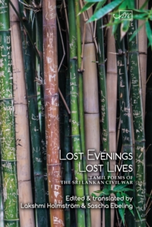 Lost Evenings, Lost Lives : Tamil Poets from Sri Lanka's War, Paperback Book