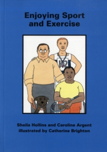 Enjoying Sport and Exercise : Books Beyond Words tell stories in pictures to help people with intellectual disabilities explore and understand their own experiences, Electronic book text Book