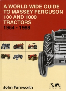 A World-wide Guide to Massey Ferguson 100 and 1000 Tractors 1964-1988, Hardback Book