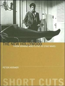 The New Hollywood - From Bonnie and Clyde to Star Wars, Paperback Book