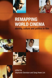 Remapping World Cinema - Identity, Culture, and Politics in Film, Paperback / softback Book