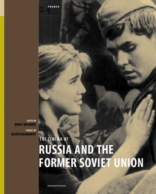 The Cinema of Russia and the Former Soviet Union, Paperback Book