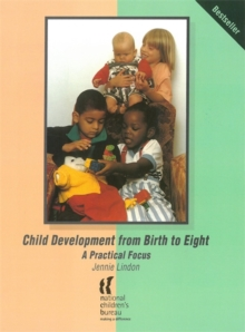 Child Development from Birth to Eight : A Practical Focus, Paperback / softback Book