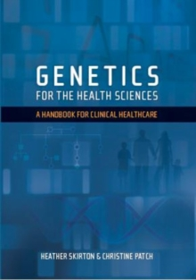 Genetics for the Health Sciences : A Handbook for Clinical Healthcare, Paperback / softback Book