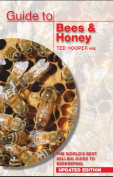 Guide to Bees & Honey : The World's Best Selling Guide to Beekeeping, Paperback / softback Book