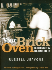 Your Brick Oven : Building it and Baking in it, Paperback Book