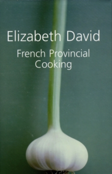 French Provincial Cooking, Hardback Book