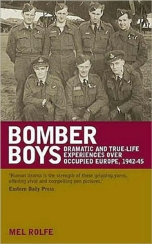 Bomber Boys : Dramatic and True-life Experiences Over Occupied Europe, 1942-45, Paperback Book