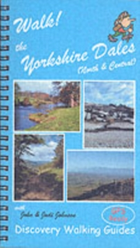 Walk! the Yorkshire Dales (North and Central) Walk! the Yorkshire Dales (North and Central) : North and Central North and Central, Spiral bound Book