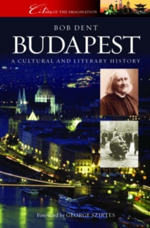 Budapest : A Cultural and Literary History (Cities of the Imagination), Paperback / softback Book