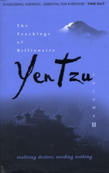 The Teachings of Billionaire Yen Tzu : Realising Desires; Needing Nothing v. 2, Hardback Book